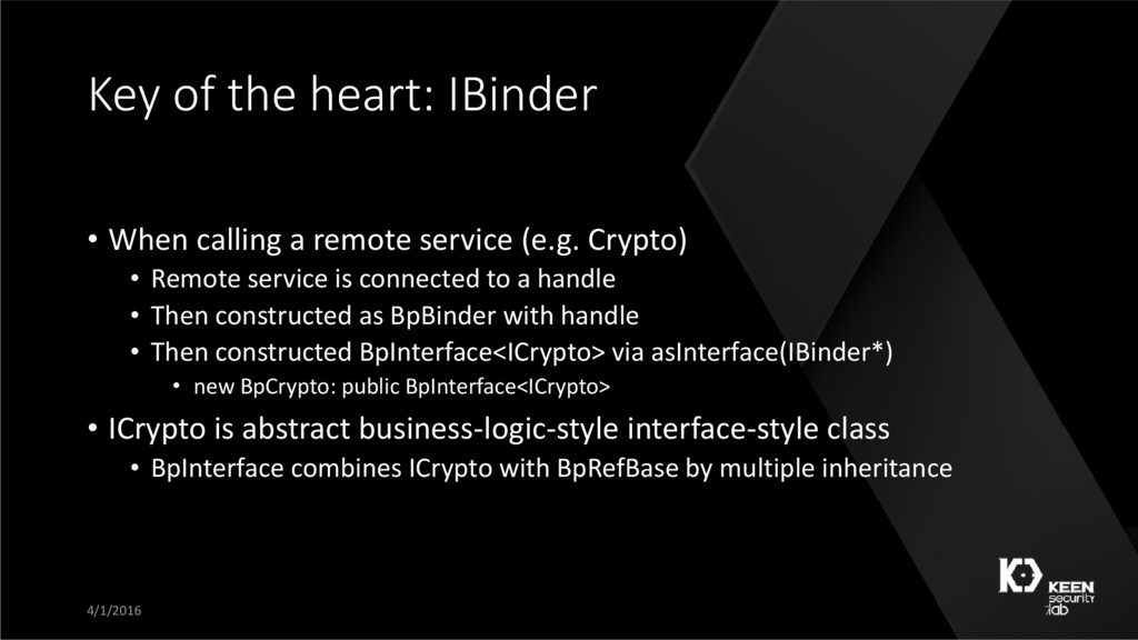 Key of the heart: IBinder • When calling a remo...
