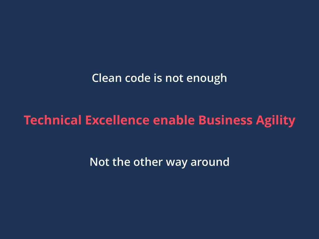 Technical Excellence enable Business Agility No...