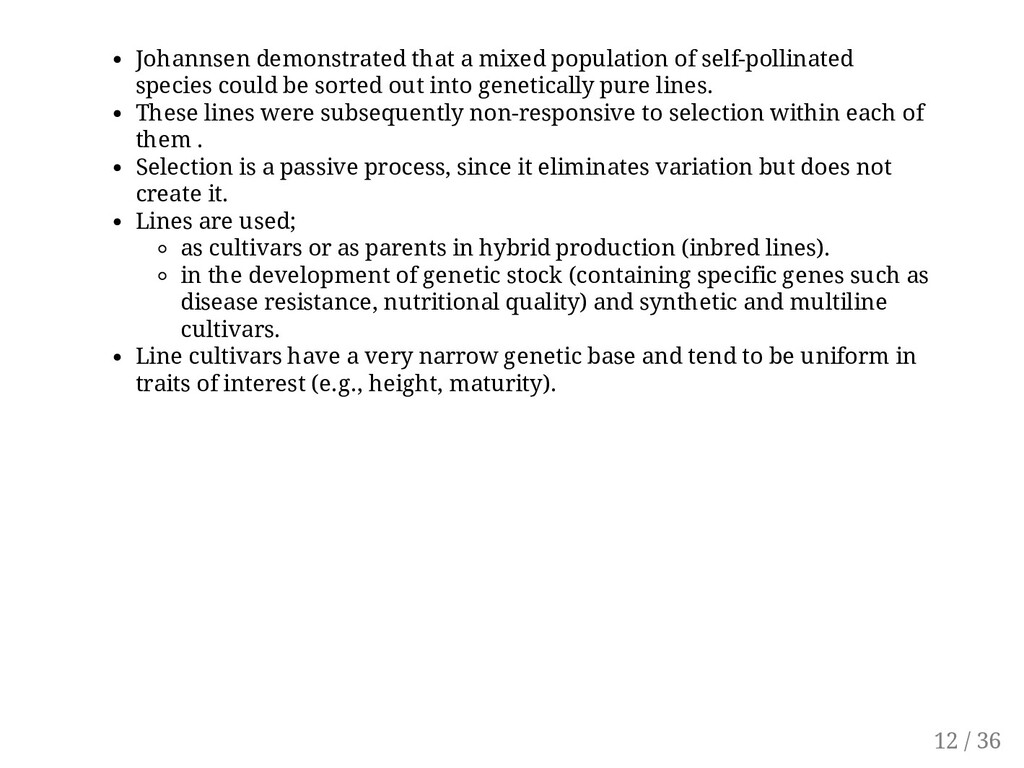 Johannsen demonstrated that a mixed population ...