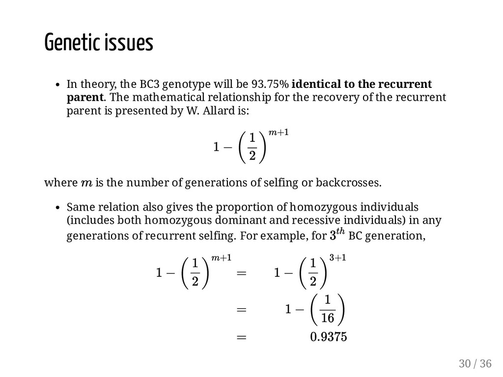 Genetic issues In theory, the BC3 genotype will...