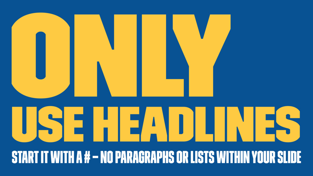 Only use Headlines Start it with a # — no Parag...