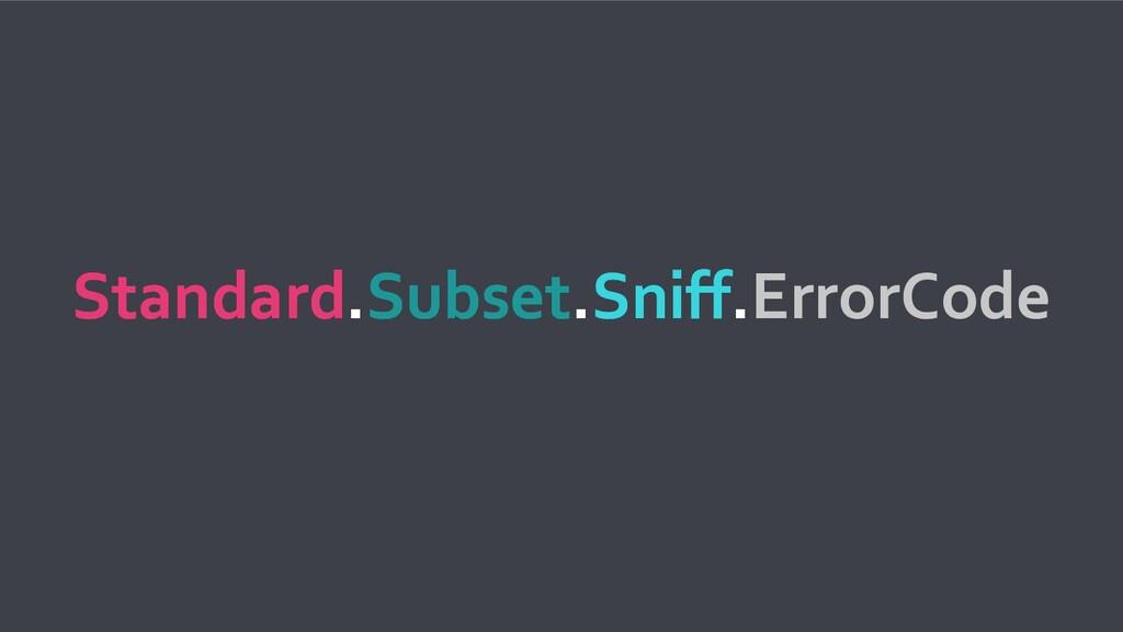 Standard.Subset.Sniff.ErrorCode Standard.Subset...