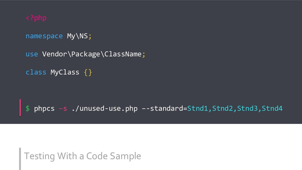 Testing With a Code Sample <?php namespace My\N...