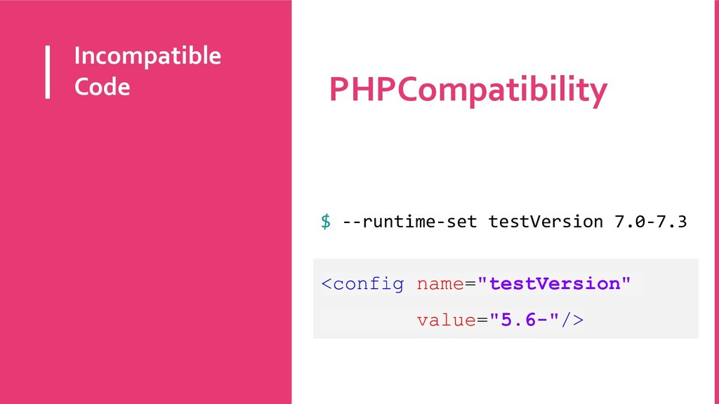 Incompatible Code PHPCompatibility $ --runtime-...