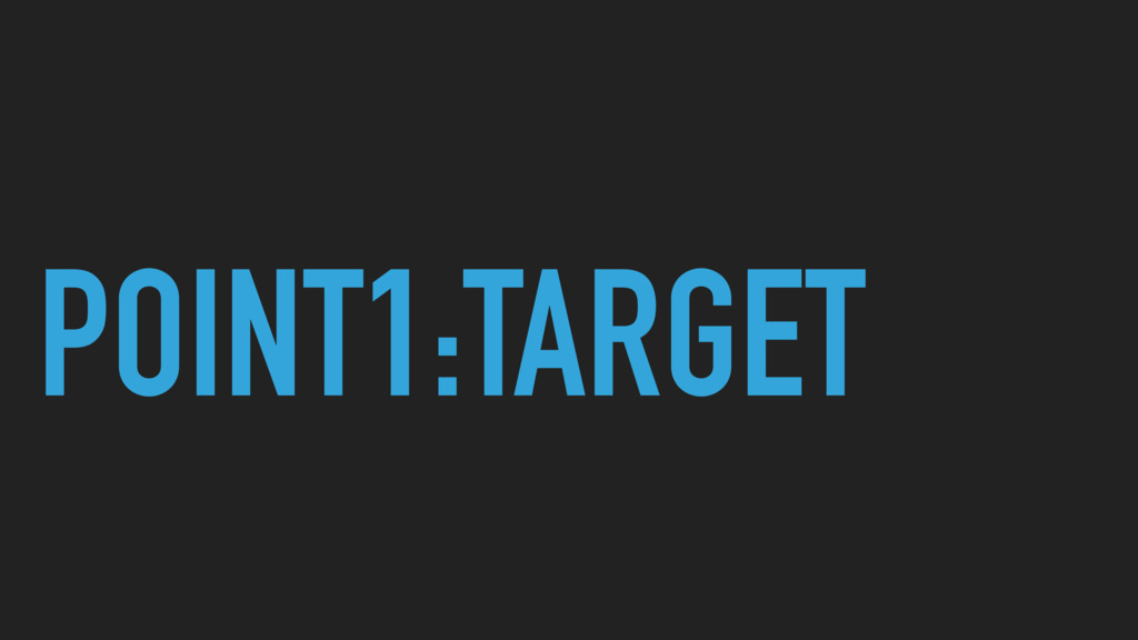 POINT1:TARGET