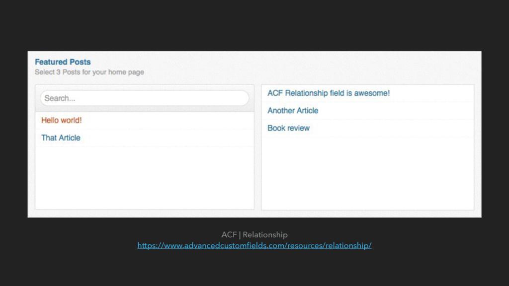 ACF | Relationship https://www.advancedcustomfi...