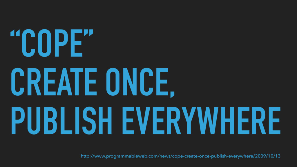 """""""COPE"""" CREATE ONCE, PUBLISH EVERYWHERE http://..."""