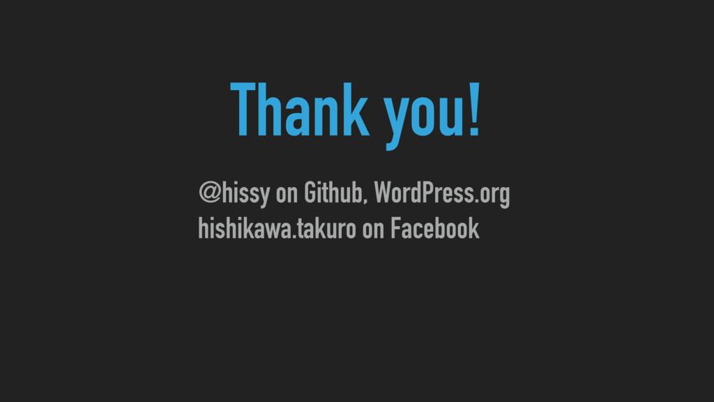 Thank you! @hissy on Github, WordPress.org hish...