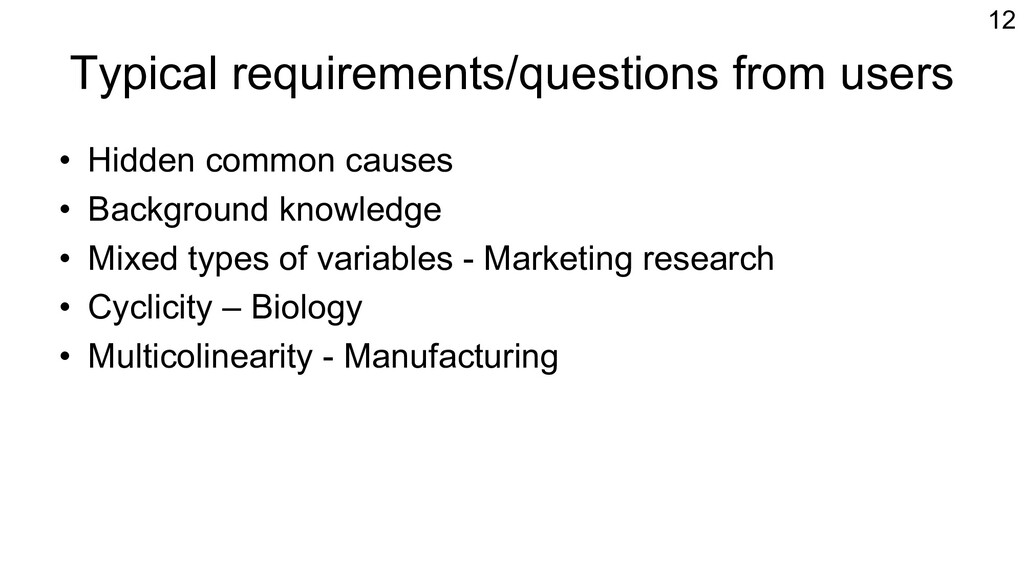 Typical requirements/questions from users • Hid...