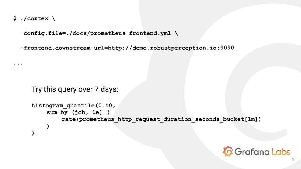 9 $ ./cortex \ -config.file=./docs/prometheus-f...