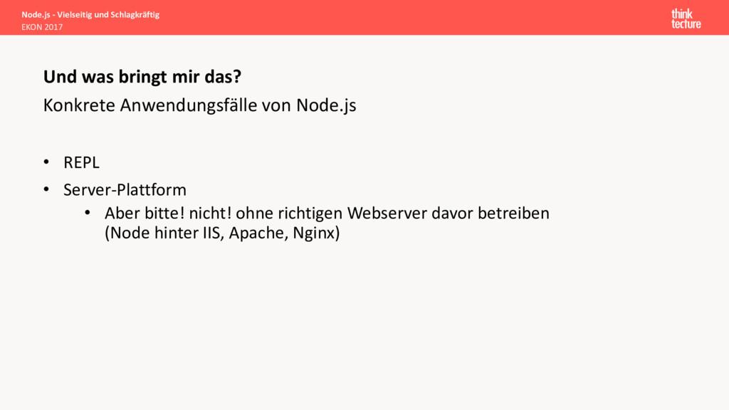 Konkrete Anwendungsfälle von Node.js • REPL • S...
