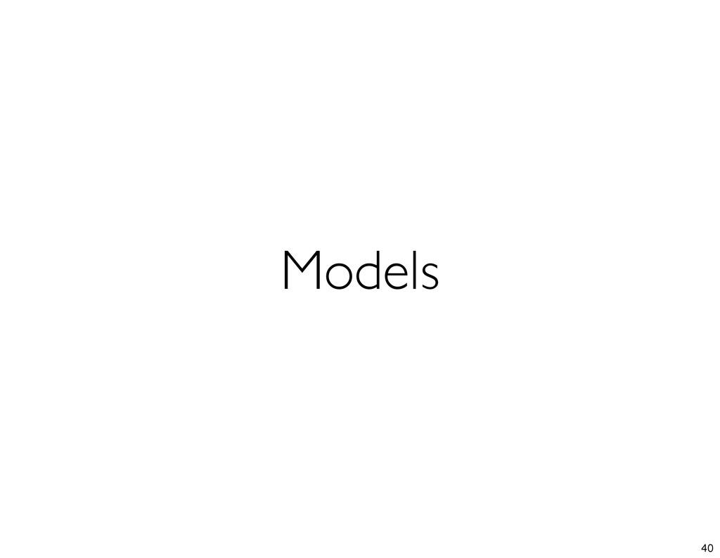Models 40