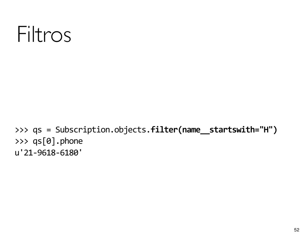 Filtros >>> qs = Subscription.objects....