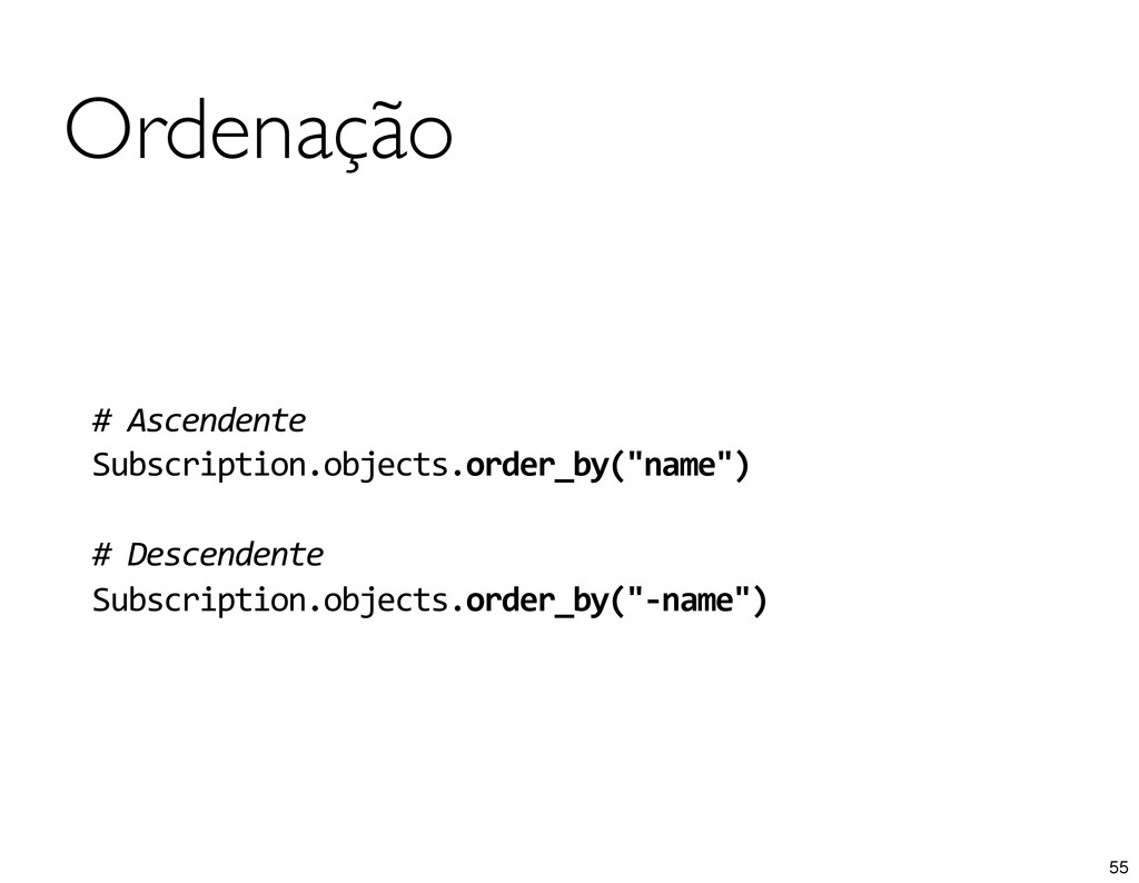 Ordenação # Ascendente Subscription.objects....