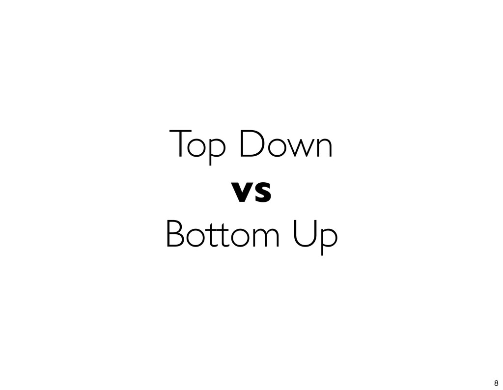 Top Down vs Bottom Up 8
