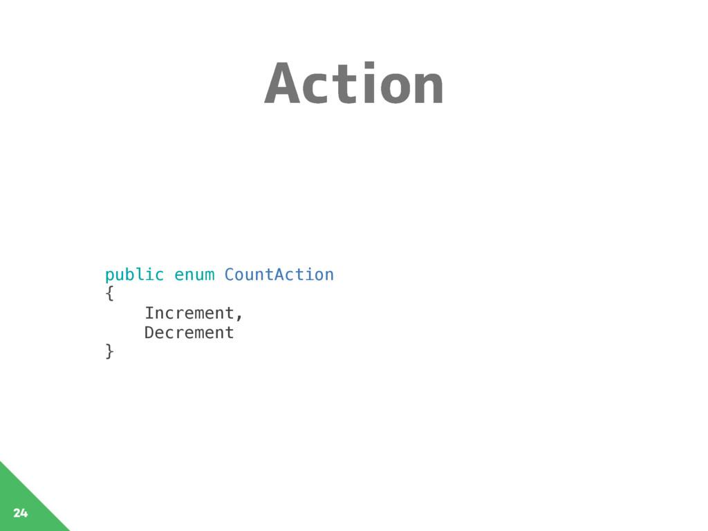 """DUJPO 24 public enum CountAction { Increment..."
