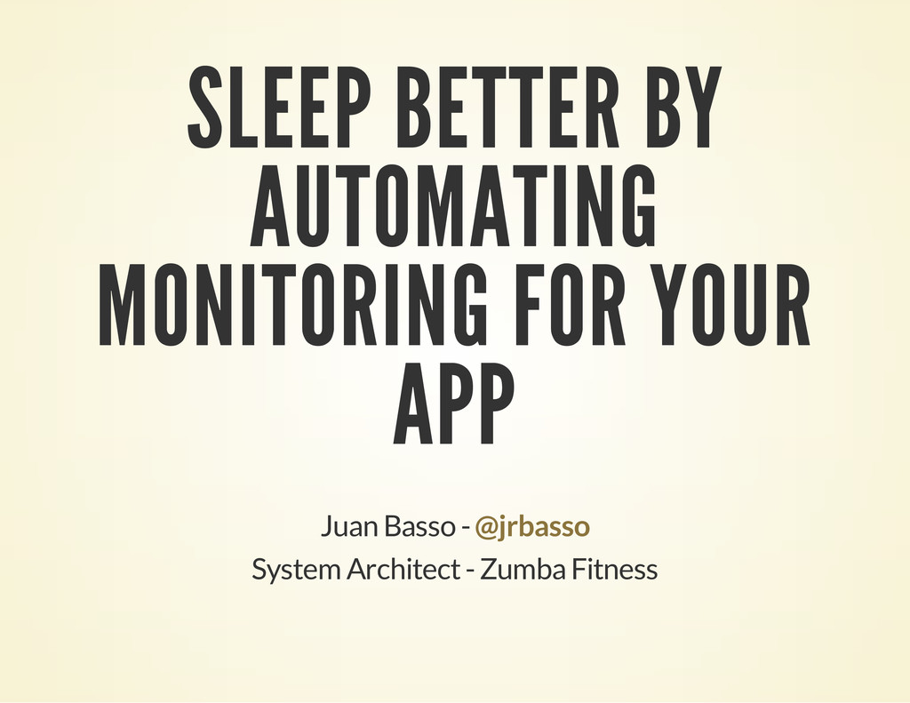 SLEEP BETTER BY AUTOMATING MONITORING FOR YOUR ...