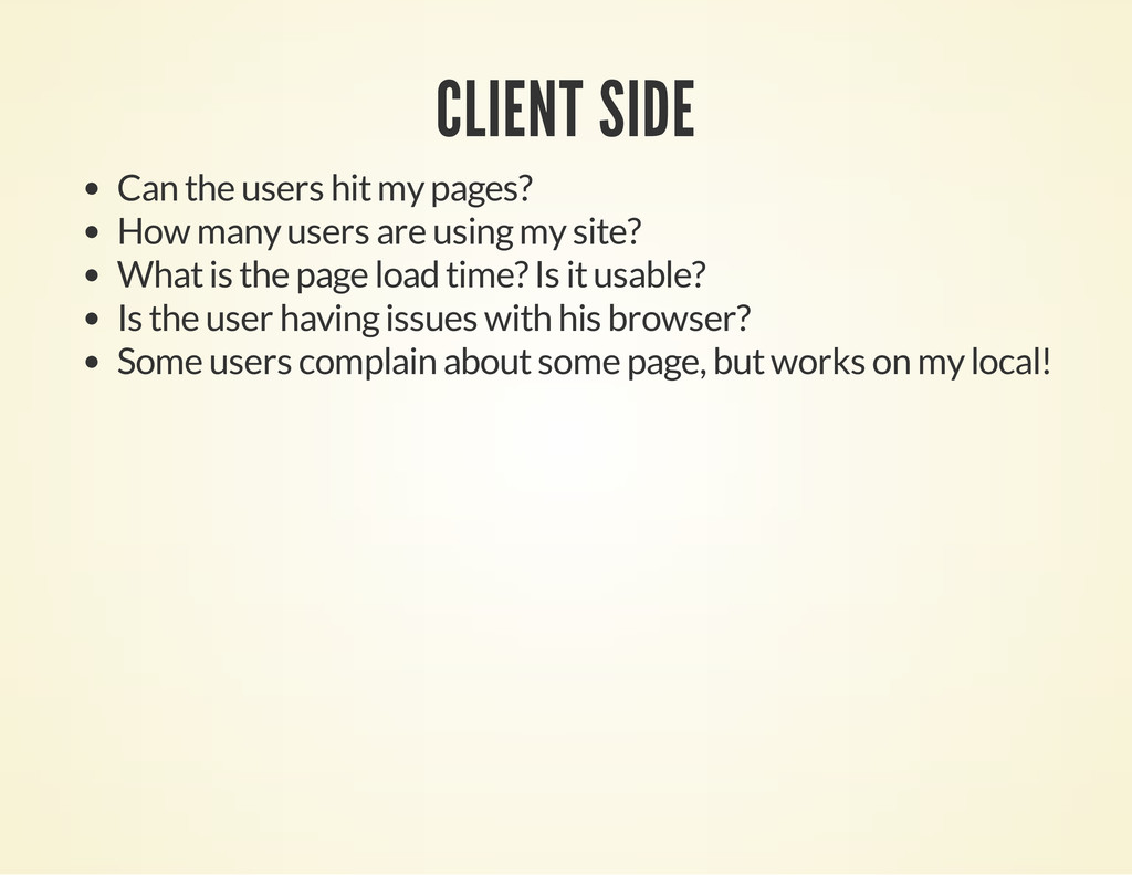 CLIENT SIDE Can the users hit my pages? How man...