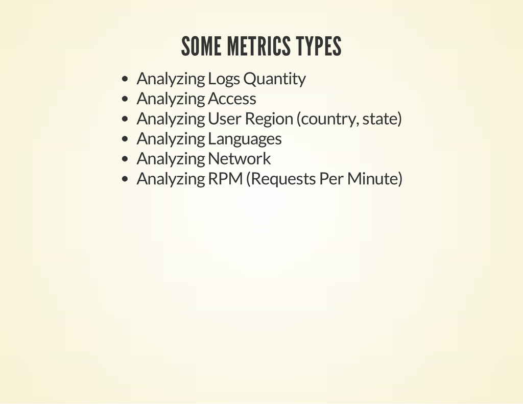 SOME METRICS TYPES Analyzing Logs Quantity Anal...