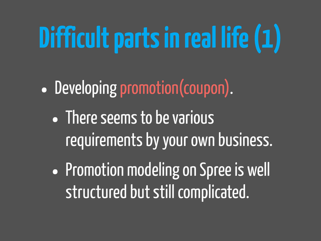 Difficult parts in real life (1) • Developing p...