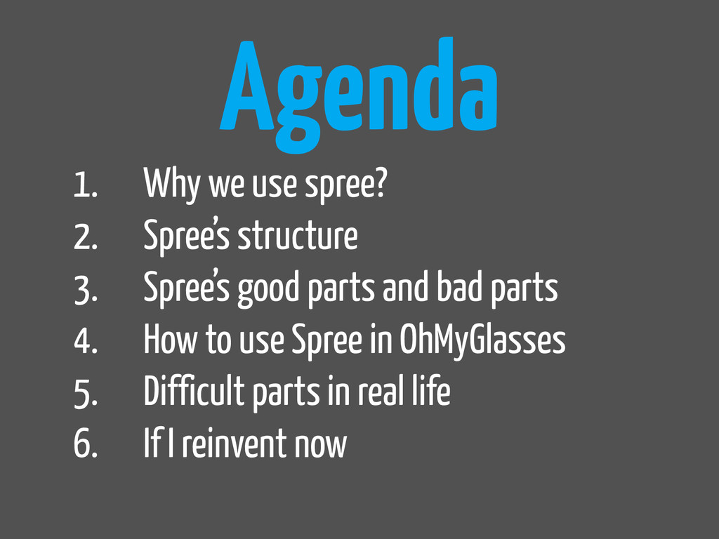 Agenda 1. Why we use spree? 2. Spree's structur...
