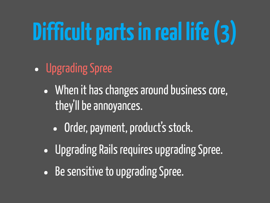 Difficult parts in real life (3) • Upgrading Sp...