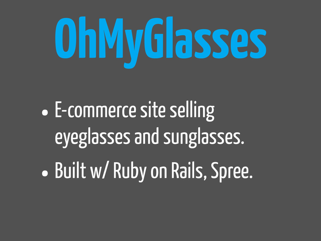 OhMyGlasses •E-commerce site selling eyeglasses...
