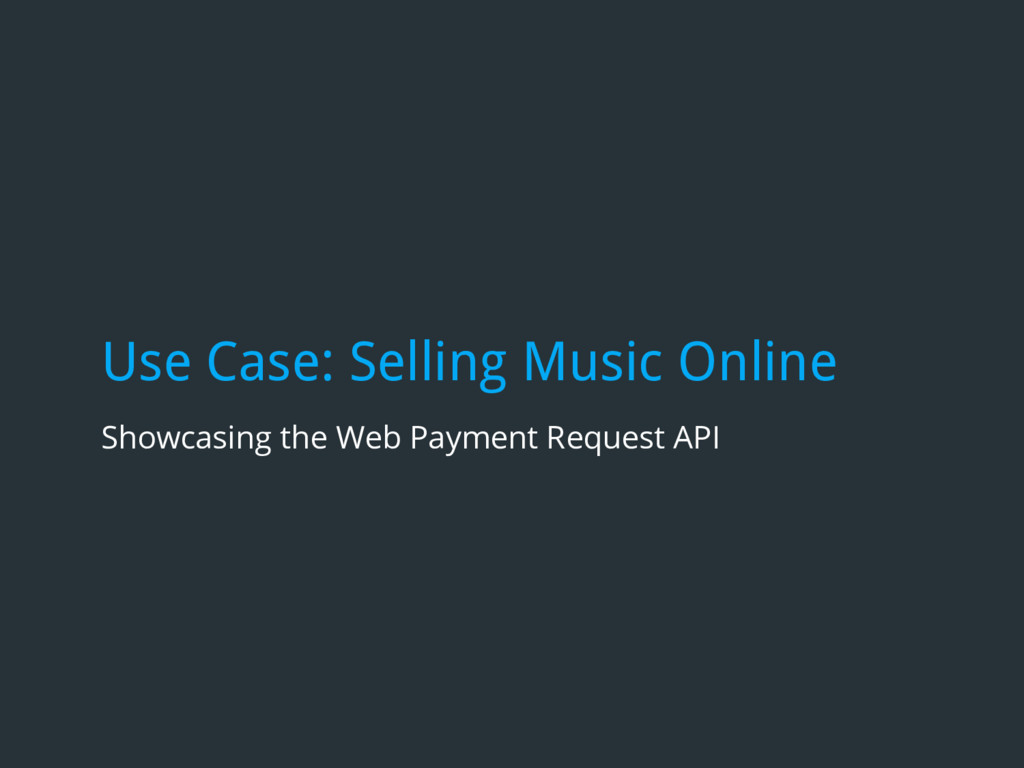 Use Case: Selling Music Online Showcasing the W...