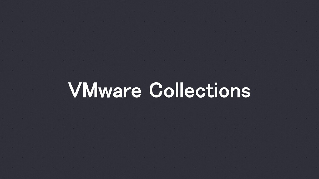 VMware Collections