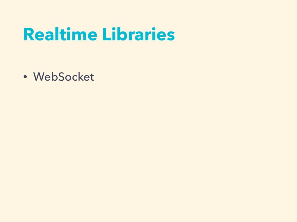 Realtime Libraries • WebSocket