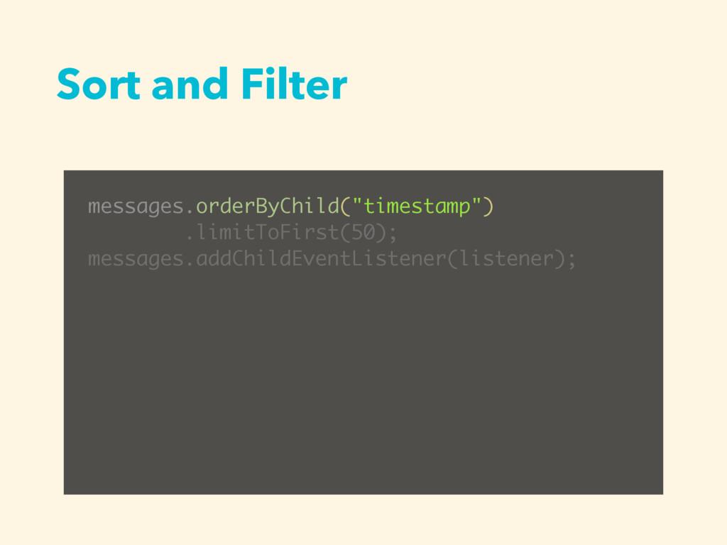 "Sort and Filter messages.orderByChild(""timestam..."