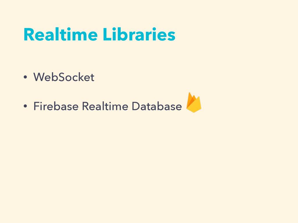 Realtime Libraries • WebSocket • Firebase Realt...