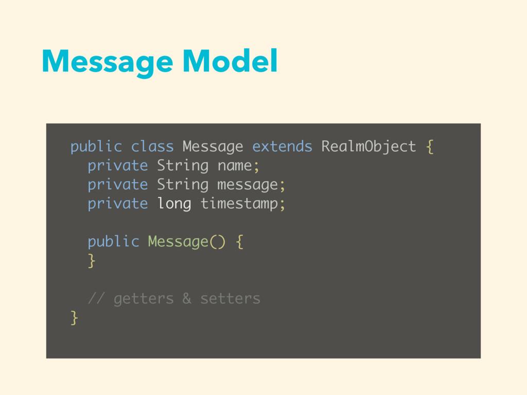 Message Model public class Message extends Real...