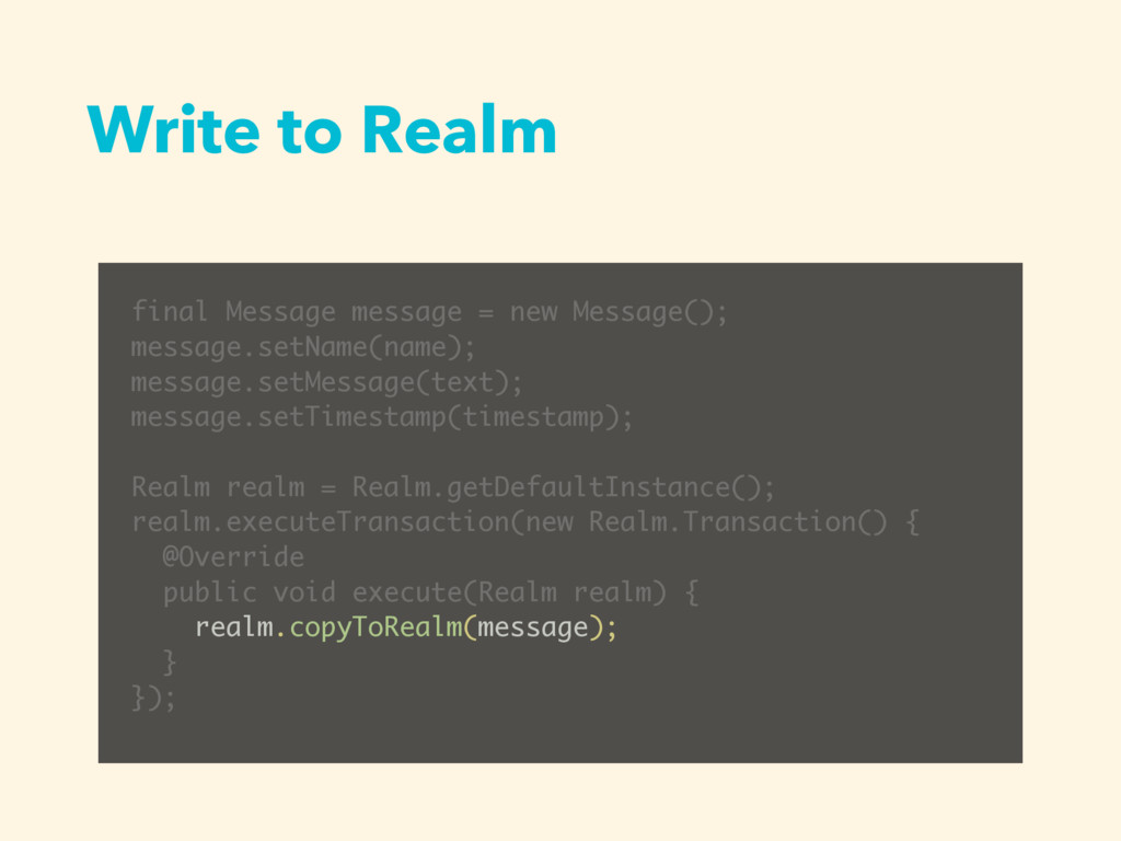 Write to Realm final Message message = new Mess...