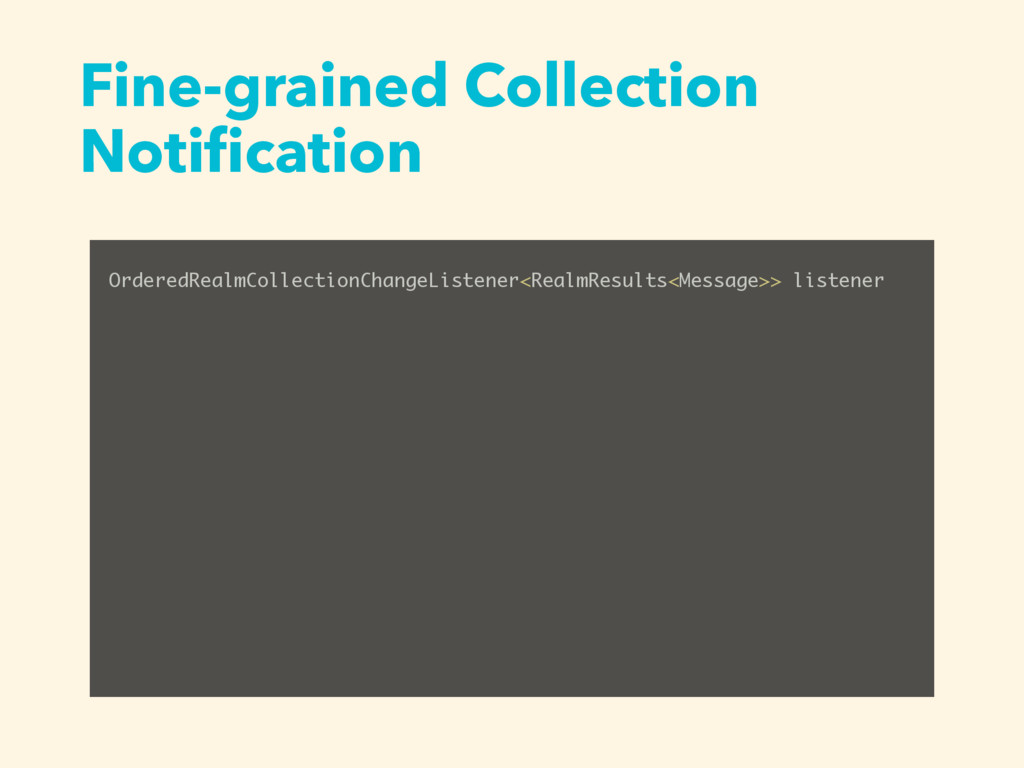 Fine-grained Collection Notification OrderedReal...