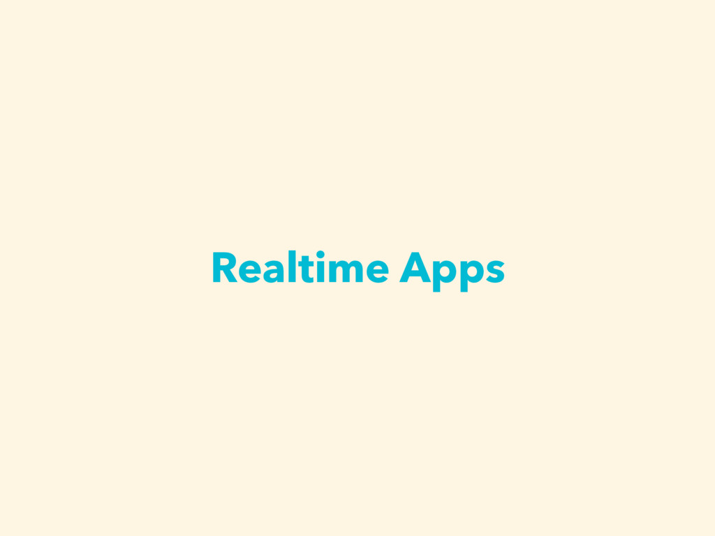 Realtime Apps