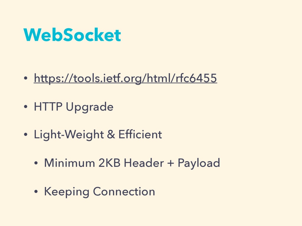 WebSocket • https://tools.ietf.org/html/rfc6455...