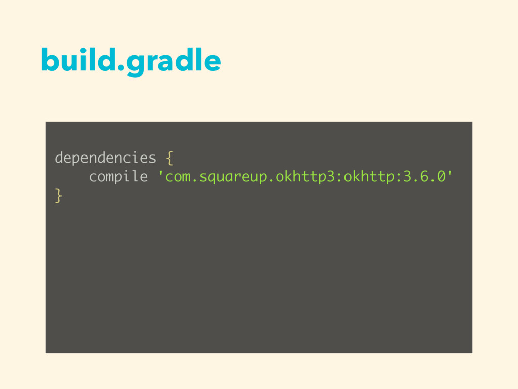 build.gradle dependencies { compile 'com.square...