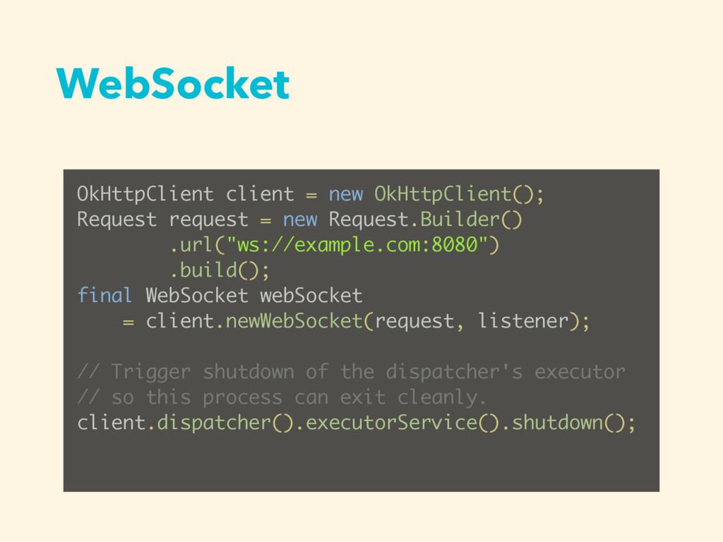 WebSocket OkHttpClient client = new OkHttpClien...