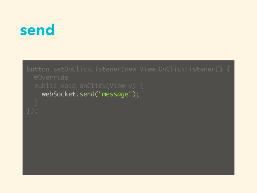 send button.setOnClickListener(new View.OnClick...