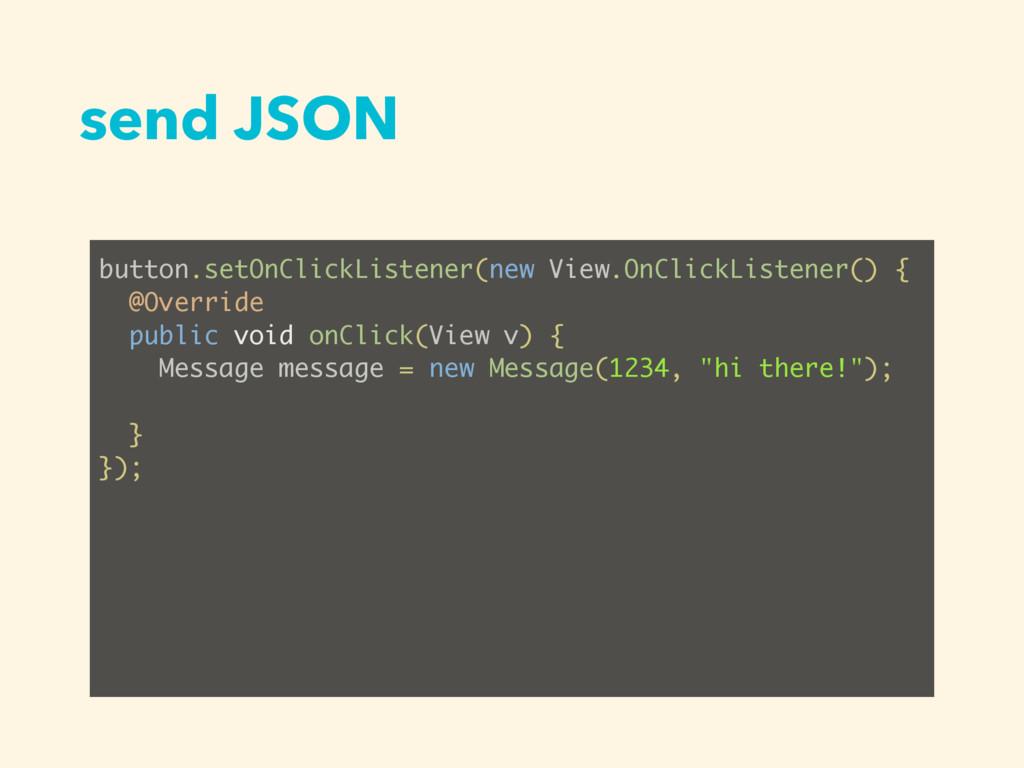 send JSON button.setOnClickListener(new View.On...
