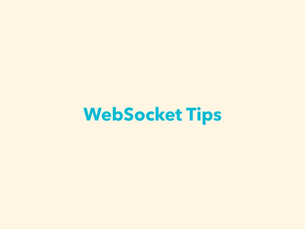 WebSocket Tips