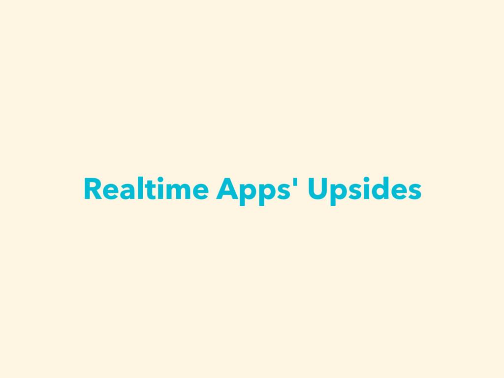 Realtime Apps' Upsides