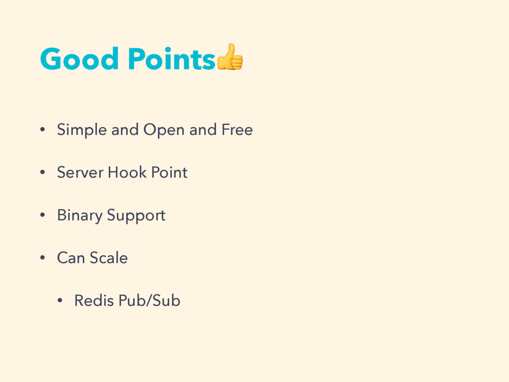 Good Points • Simple and Open and Free • Server...