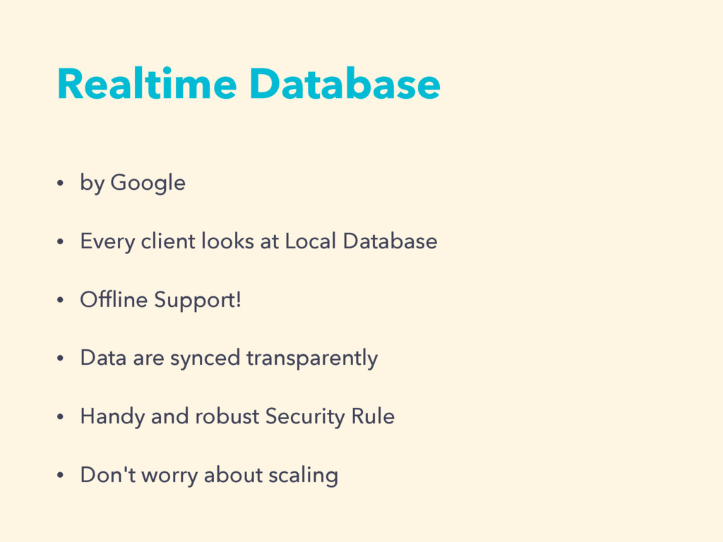 Realtime Database • by Google • Every client lo...