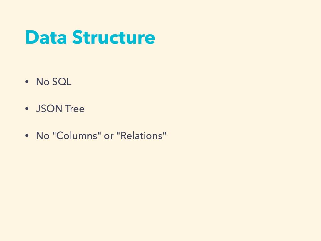 "Data Structure • No SQL • JSON Tree • No ""Colum..."