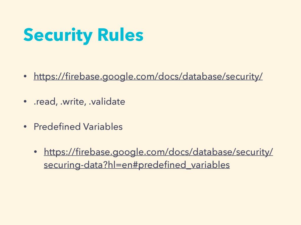 • https://firebase.google.com/docs/database/secu...