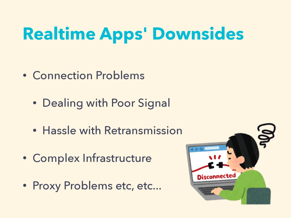Realtime Apps' Downsides • Connection Problems ...