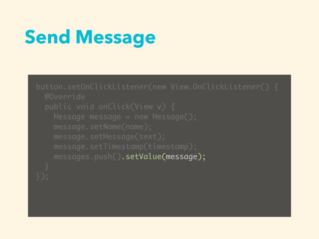 Send Message button.setOnClickListener(new View...