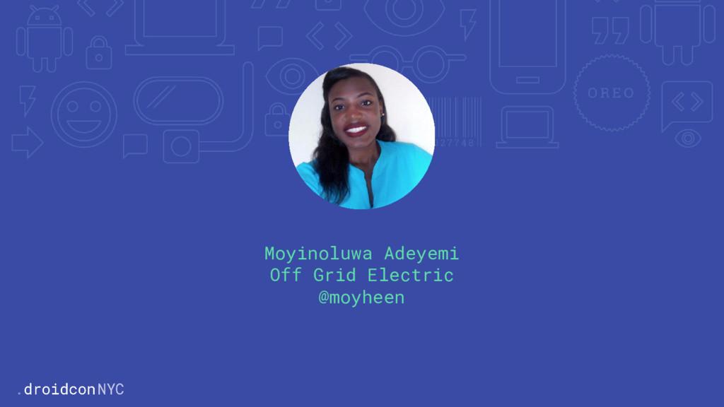 Moyinoluwa Adeyemi Off Grid Electric @moyheen